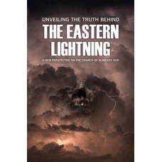 Unveiling The Truth Behind The Eastern Lightning (English)