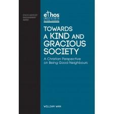 Towards a Kind and Gracious Society (#07)