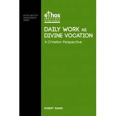 Daily Work as Divine Vocation - A Christian Perspective